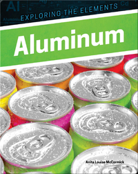 Exploring the Elements: Aluminum
