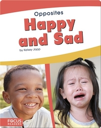 Opposites: Happy and Sad