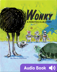 Wonky, A Robotics Club Story