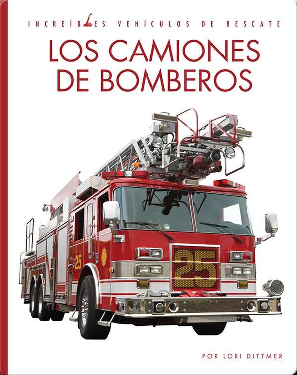 Incredibles Vehiculos de Rescate: Los Camiones de Bomberos