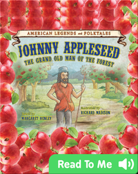 Johnny Appleseed: The Grand Old Man of the Forest