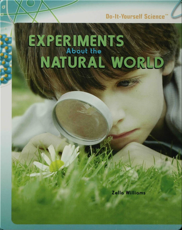 Experiments About the Natural World