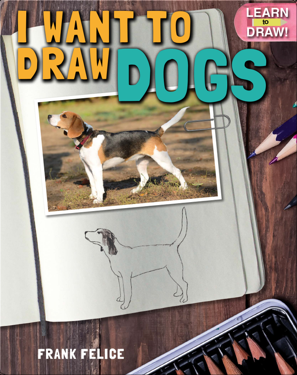 I Want to Draw Dogs