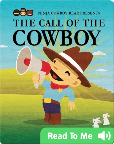 Ninja Cowboy Bear Presents The Call of the Cowboy