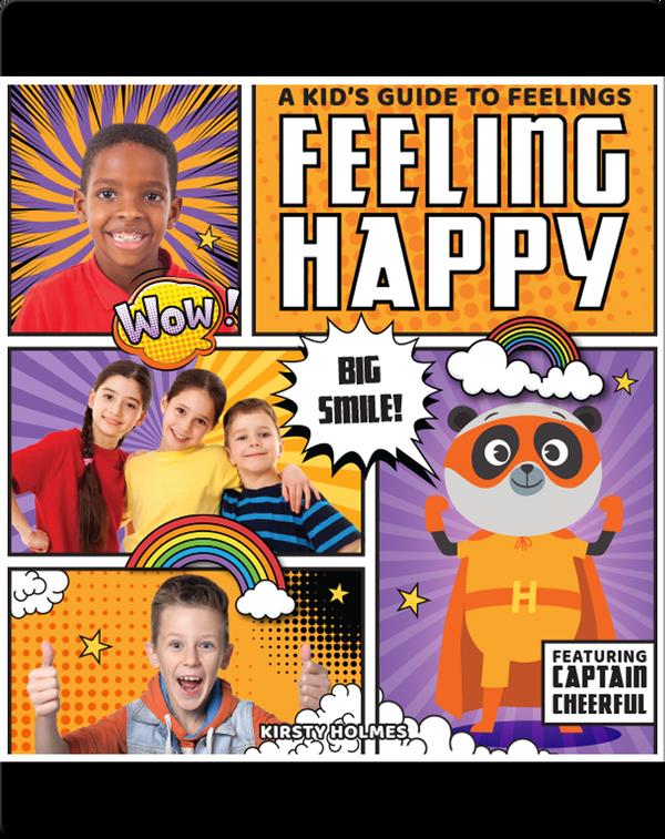 A Kid's Guide to Feelings: Feeling Happy