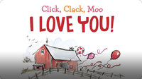Click, Clack, Moo I Love You!