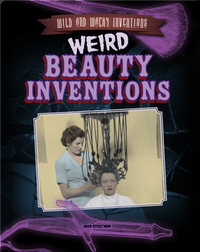 Weird Beauty Inventions