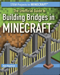 The Unofficial Guide to Building Bridges in Minecraft