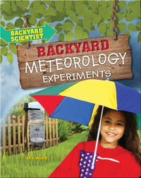Backyard Meteorology Experiments