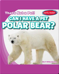 Can I Have a Pet Polar Bear?