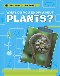 What Do You Know About Plants?