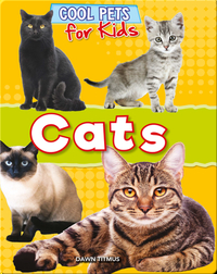 Cool Pets for Kids: Cats