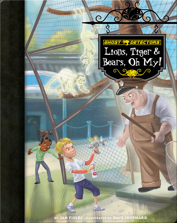 Lions, Tiger & Bears, Oh My! (Ghost Detectors #24)