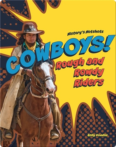 Cowboys! Rough and Rowdy Riders