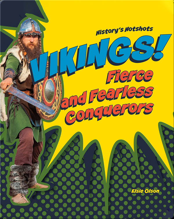 Vikings! Fierce and Fearless Conquerors