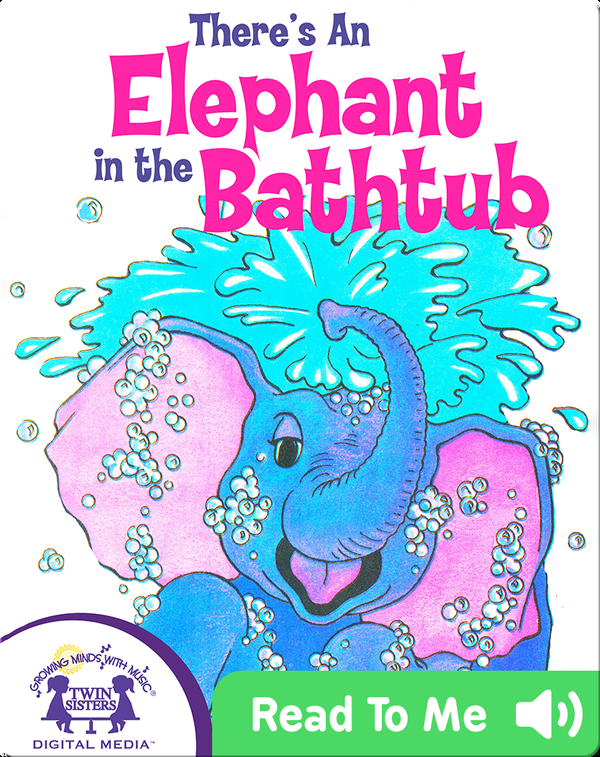 There's an Elephant in the Bathtub