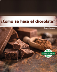 ¿Cómo se hace el chocolate?