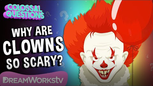 What Makes CLOWNS So Scary? | COLOSSAL QUESTIONS