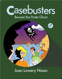 Casebusters: Beware the Pirate Ghost