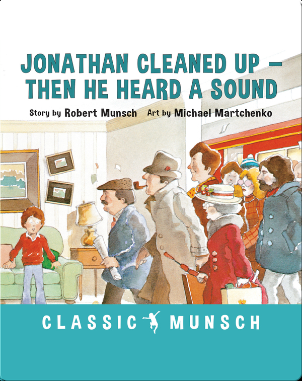 Jonathan Cleaned Up--Then He Heard a Sound