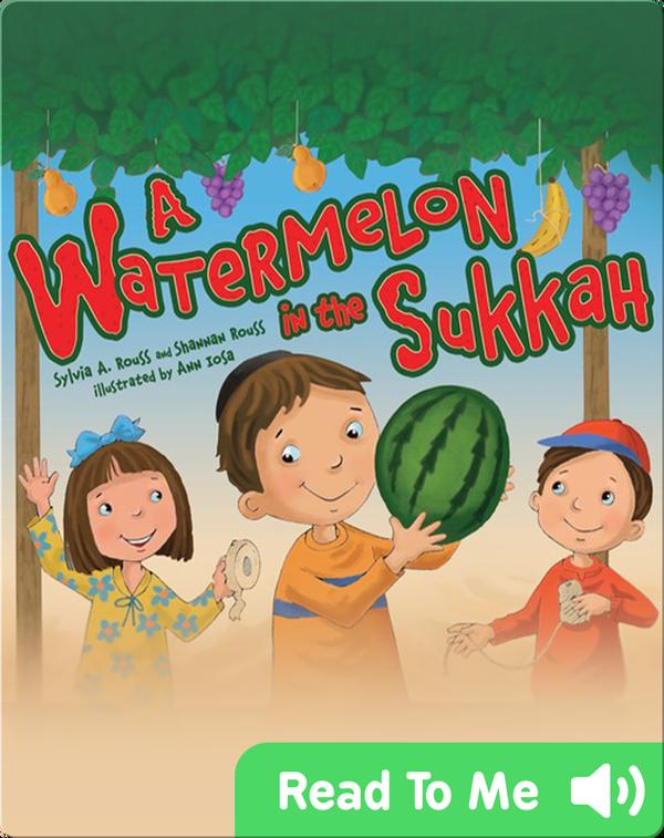 A Watermelon in the Sukkah