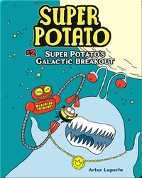 Super Potato's Galactic Breakout: Book 2