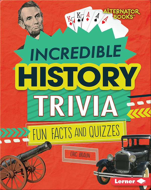 Incredible History Trivia: Fun Facts and Quizzes