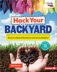 Hack Your Backyard: Discover a World of Outside Fun with Science Buddies