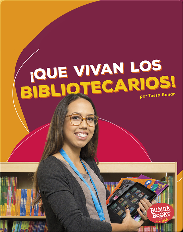 ¡Que vivan los bibliotecarios! (Hooray for Librarians!)