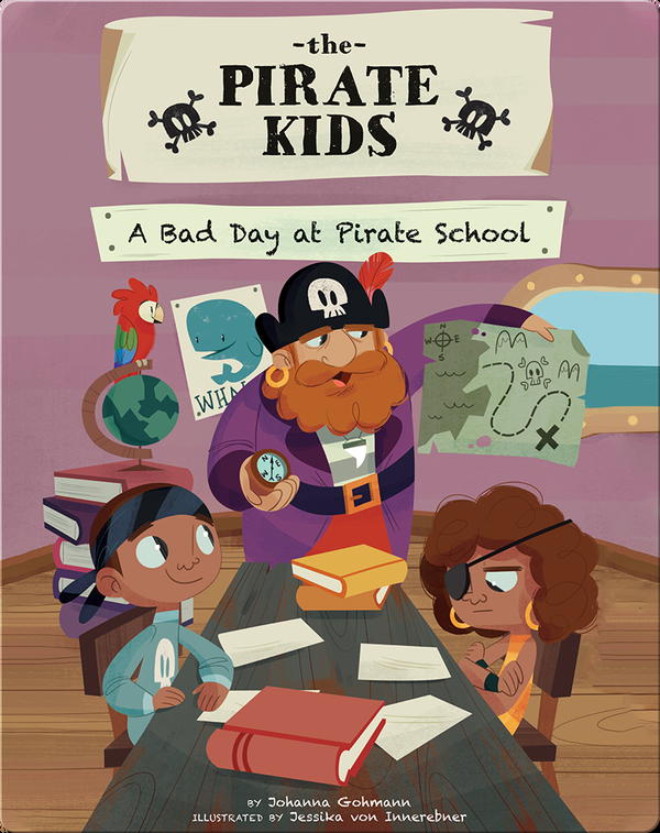 The Pirate Kids: A Bad Day at Pirate School