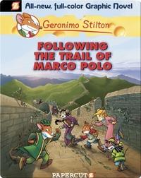 Following the Trail of Marco Polo: Geronimo Stilton Graphic Novel #4