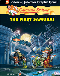 Geronimo Stilton Graphic Novel #12: The First Samurai