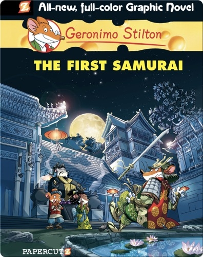 Geronimo Stilton Graphic Novel #12: The First Samurai