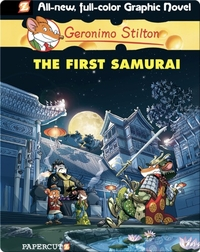 The First Samurai: Geronimo Stilton Graphic Novel #12