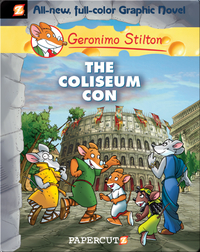 Geronimo Stilton Graphic Novel #3: The Coliseum Con