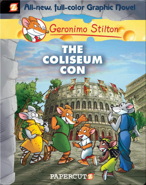 Geronimo Stilton Graphic Novel #3: The Coliseum Con