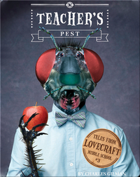 Tales From Lovecraft Middle School Book 3: Teacher's Pest