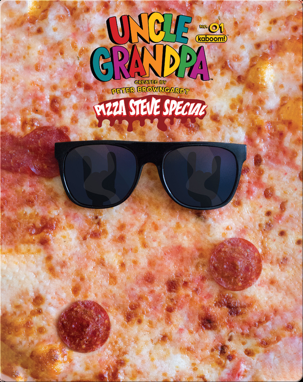 Uncle Grandpa: Pizza Steve Special No. 1
