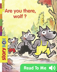 Are You There, Wolf?