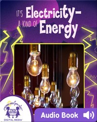 It's Electricity-a Kind of Energy