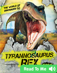 The World of Dinosaurs: Tyrannosaurus Rex