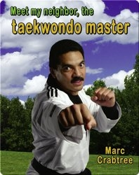 Meet my Neighbor, the Taekwondo Master