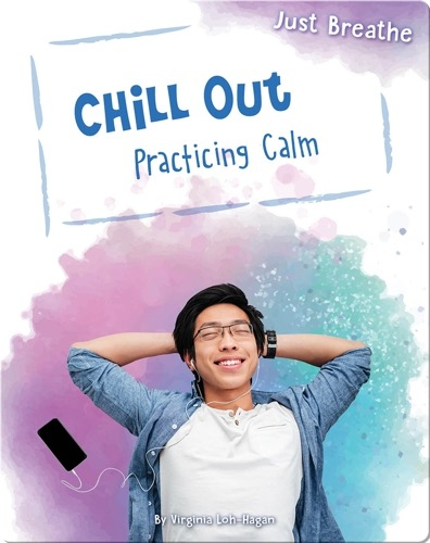 Chill Out: Practicing Calm