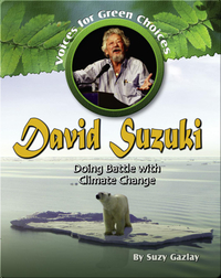 David Suzuki: Doing Battle with Climate Change