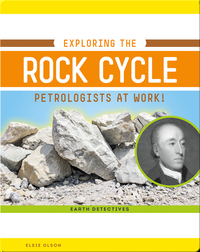 Exploring the Rock Cycle: Petrologists at Work!