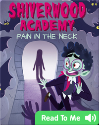 Shiverwood Academy: Pain in the Neck