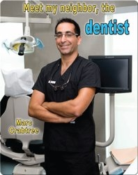 Meet my Neighbor, the Dentist