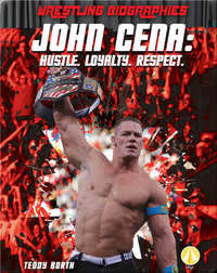 John Cena: Hustle. Loyalty. Respect.