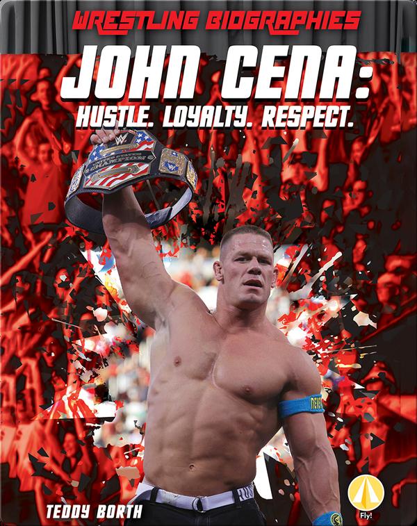 John Cena: Hustle. Loyalty. Respect.