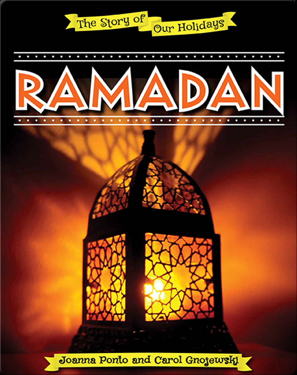 The Story of Our Holidays: Ramadan
